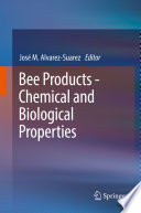 Bee Products Chemical And Biological Properties
