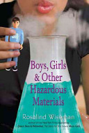 Boys, Girls, And Other Hazardous Materials :