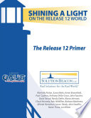 The Release 12 Primer   Shining a Light on the Release 12 World