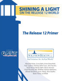 The Release 12 Primer - Shining a Light on the Release 12 World
