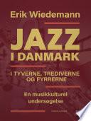Jazz i Danmark i tyverne, trediverne og fyrrerne: en musikkulturel undersøgelse (bind 2)
