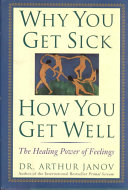 Why You Get Sick and how You Get Well