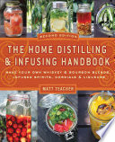 The Home Distilling and Infusing Handbook  Second Edition