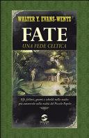Fate  una fede celtica  Elfi  folletti  gnomi e coboldi nello studio pi   autorevole sulla realt   del piccolo popolo