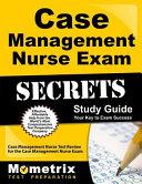 Case Management Nurse Exam Secrets Study Guide