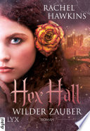 Hex Hall   Wilder Zauber