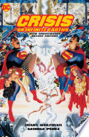 Crisis On Infinite Earths: 35th Anniversary Deluxe Edition : the mysterious anti-monitor has begun a crusade to...