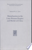 Manichaeism in the Later Roman Empire and Medieval China