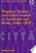 Property  Tenancy and Urban Growth in Stockholm and Berlin  1860 1920