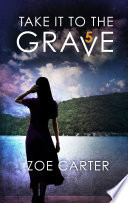 Take It to the Grave Part 5 of 6