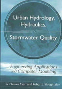 Urban Hydrology, Hydraulics, and Stormwater Quality
