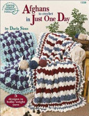 Afghans To Crochet In Just One Day book
