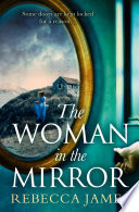 The Woman In The Mirror  A haunting gothic story of obsession  tinged with suspense Book PDF