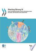 Starting Strong IV Qualit  tsmonitoring in der Fr  hkindlichen Bildung  Betreuung und Erziehung