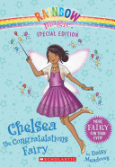 Rainbow Magic Special Edition: Chelsea The Congratulations Fairy : no one can celebrate special occasions, and it...