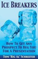 Ice Breakers  How to Get Any Prospect to Beg You for a Presentation
