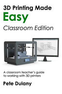 3d Printing Made Easy Classroom Edition