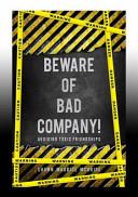 Beware Of Bad Company