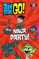 Teen Titans Go Tm Ninja Party