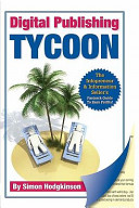 Digital Publishing Tycoon  The Infopreneur   Information Seller s Fast Track Guide to Easy Profits