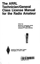 The ARRL technician general class license manual for the radio amateur