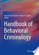 Handbook of Behavioral Criminology