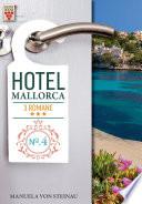 Hotel Mallorca Nr. 4: Hunger nach Liebe / Was wirklich zählt / Es ist nicht alles Gold, was glänzt