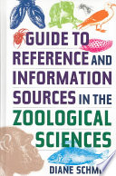 Guide to Reference and Information Sources in the Zoological Sciences With Hundreds Of Esteemed Resources Published In