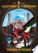 Leuchtturm Der Abenteuer Trilogie 1 Freunde In Gefahr Kinderbuch Ab 10 Jahre