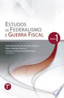 Estudos de Federalismo e Guerra Fiscal: volume 1