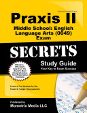 Praxis II Middle School English Language Arts  0049  Exam Secrets Study Guide