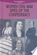 Women Civil War Spies of the Confederacy