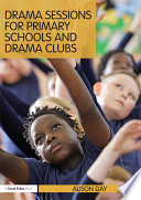 Drama Sessions for Primary Schools and Drama Clubs