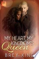 My Heart  My Kingdom s Queen