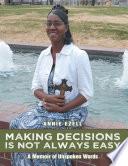 Making Decisions Is Not Always Easy A Memoir Of Unspoken Words