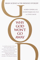 Why God Won T Go Away : larger than ourselves? why does consciousness inevitably involve...