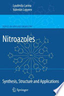 Nitroazoles  Synthesis  Structure and Applications
