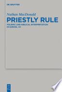 Priestly rule : polemic and biblical interpretation in Ezekiel 44