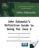 John Zukowski's Definitive Guide to Swing for Java 2