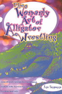The Womanly Art of Alligator Wrestling