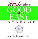 Betty Crocker s Good and Easy Cookbook