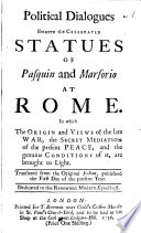 political dialogues between the celebrated statues of pasquin and marforio at rome