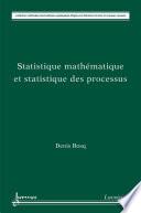Statistique math  matique et statistique des processus  Collection m  thodes stochastiques appliqu  es