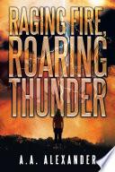 Raging Fire  Roaring Thunder