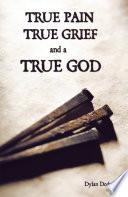 download ebook true pain, true grief, and a true god pdf epub