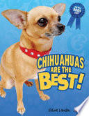 Chihuahuas Are the Best