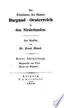 Die Fürstinnen des Hauses Burgund-Oesterreich in den Niederlanden