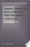Epipolar Geometry In Stereo Motion And Object Recognition book