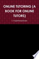 ONLINE TUTORING (A BOOK FOR ONLINE TUTORS)