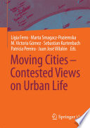 Moving Cities     Contested Views on Urban Life
